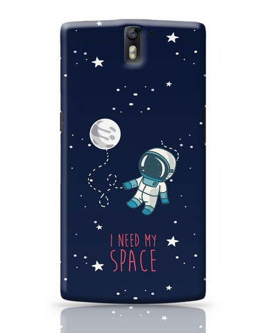 I Need My Space OnePlus One Covers Cases Online India