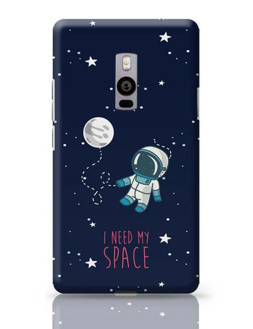 I Need My Space OnePlus Two Covers Cases Online India