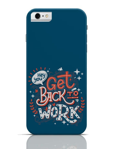 Get Back To Work iPhone 6 6S Covers Cases Online India