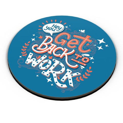 Get Back To Work Fridge Magnet Online India