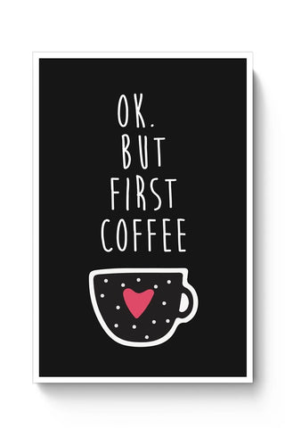 Buy But First Coffee Poster