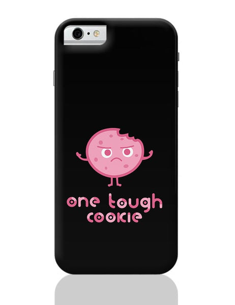 One Tough Cookie iPhone 6 / 6S Covers Cases