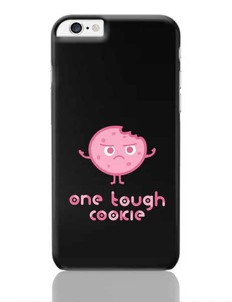 One Tough Cookie iPhone 6 Plus / 6S Plus Covers Cases Online India