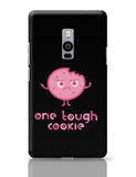One Tough Cookie Oneplus Two Covers Cases