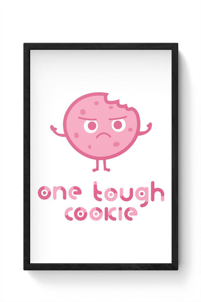 One Tough Cookie(white) Framed Poster Online India