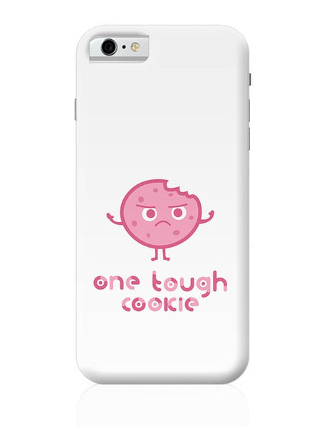 One Tough Cookie(white) iPhone 6 6S Covers Cases Online India
