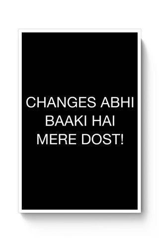 Changes Abhi Baaki Hai Poster Online India