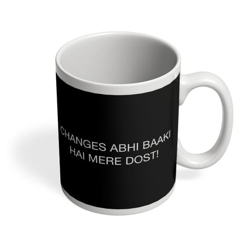 Changes Abhi Baaki Hai Coffee Mug Online India