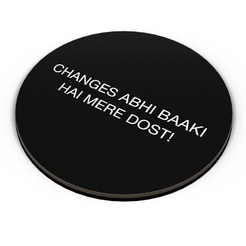 Changes Abhi Baaki Hai Fridge Magnet Online India