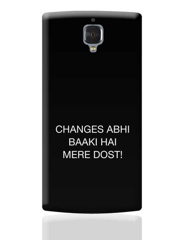 Changes Abhi Baaki Hai OnePlus 3 Covers Cases Online India