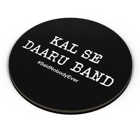 Kal Se Daaru Band Fridge Magnet Online India