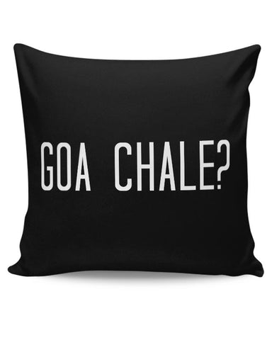 Goa Chale? Cushion Cover Online India