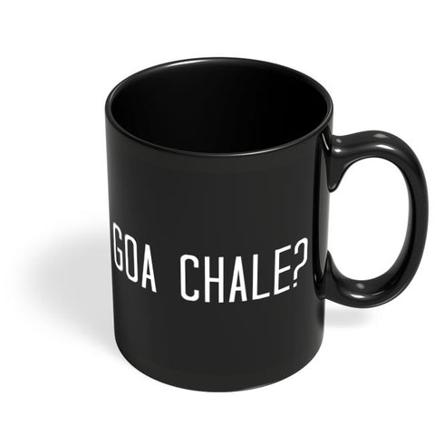 Goa Chale? Black Coffee Mug Online India