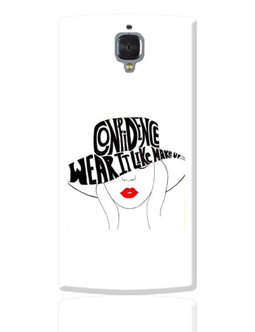 Confidence | Wear It Like Makeup  OnePlus 3 Cover Online India