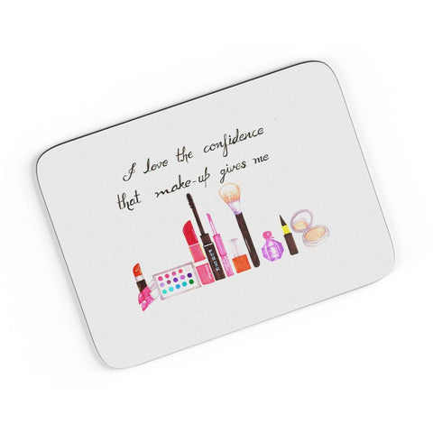 I Love The Confidence Make-Up Gives Me A4 Mousepad Online India