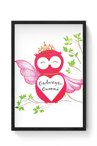 Framed Posters Online India | Owl ways Owesome Laminated Framed Poster Online India