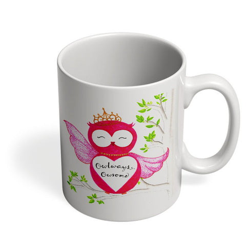 Coffee Mugs Online | Owl ways Owesome Mug Online India