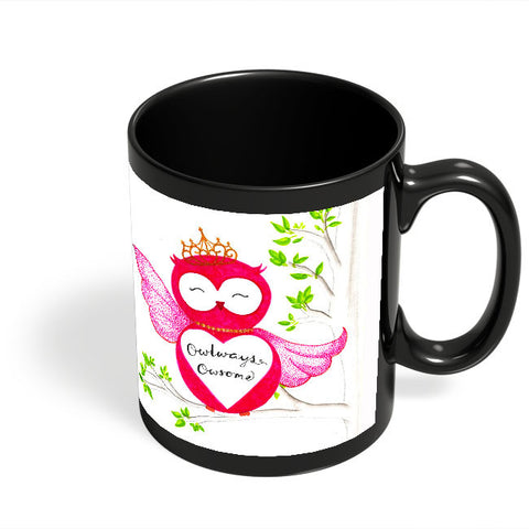 Coffee Mugs Online | Owl ways Owesome Black Coffee Mug Online India