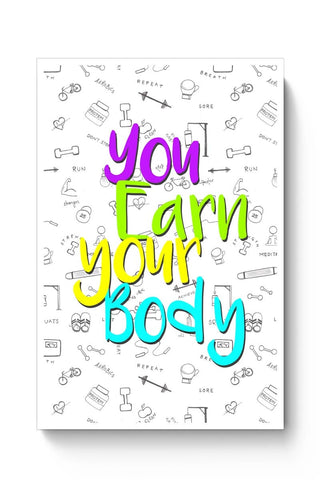Posters Online | You Earn Your Body Poster Online India | Designed by: Pranjali's Artavia