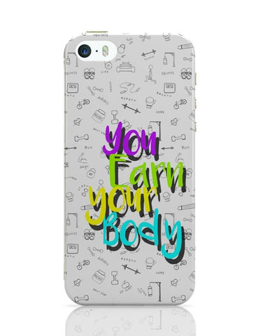 iPhone 5 / 5S Cases & Covers | You Earn Your Body iPhone 5 / 5S Case Cover Online India