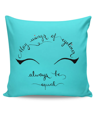 PosterGuy | May Wings Of Eyeliner Always Be Equal Cushion Cover Online India