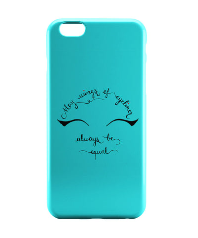 iPhone 6 Cases | May Wings Of Eyeliner Always Be Equal iPhone 6 Case Online India