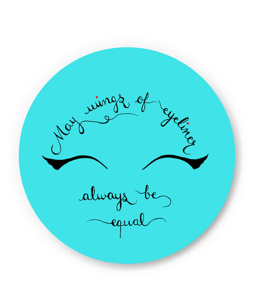 PosterGuy | May Wings Of Eyeliner Always Be Equal Fridge Magnet Online India by Sayli