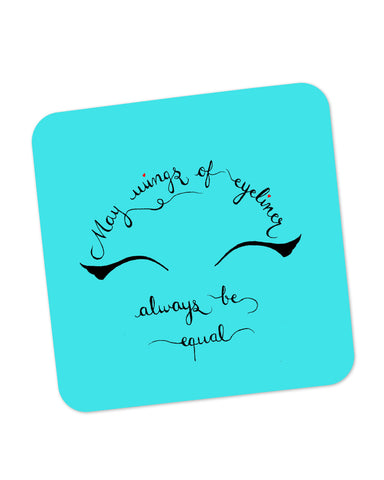 Buy Coasters Online | May Wings Of Eyeliner Always Be Equal Coaster Online India | PosterGuy.in