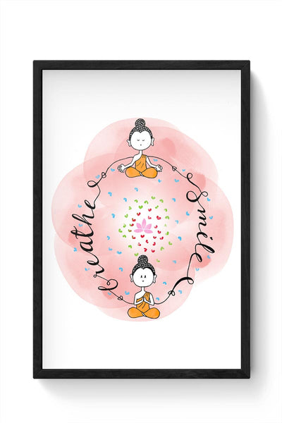 Breathe & Smile Framed Poster Online India