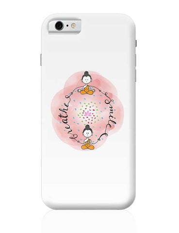 Breathe & Smile iPhone 6 6S Covers Cases Online India
