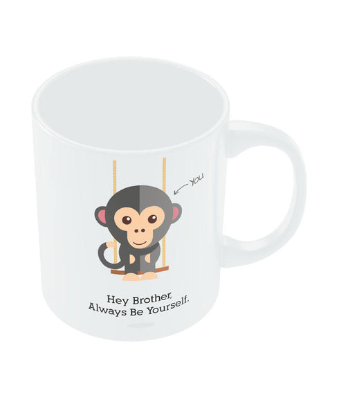 Brother be yourself Rakhi/Raksha Bandhan Gift Coffee Mug