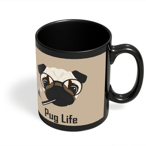Coffee Mugs Online | Pug Life Funny Dog illustration Black Coffee Mug Online India