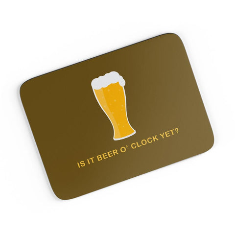Is It Beer O' Clock yet A4 Mousepad Online India