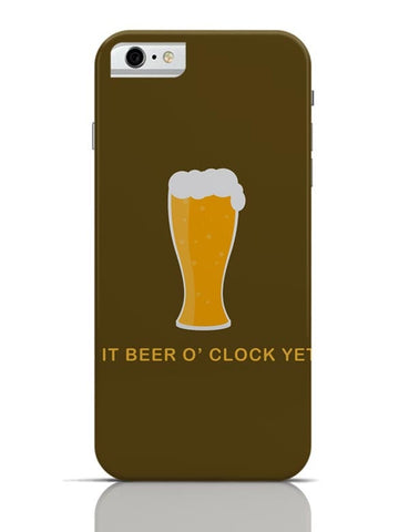 iPhone 6/6S Covers & Cases | Is It Beer O' Clock yet iPhone 6 / 6S Case Cover Online India