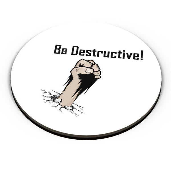 PosterGuy | Be Destructive Fridge Magnet Online India by Vaibhav Designs