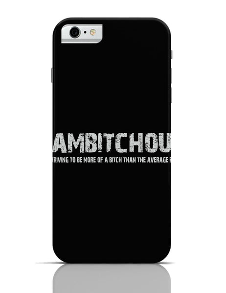 iPhone 6 Covers & Cases | Ambitchous iPhone 6 Case Online India