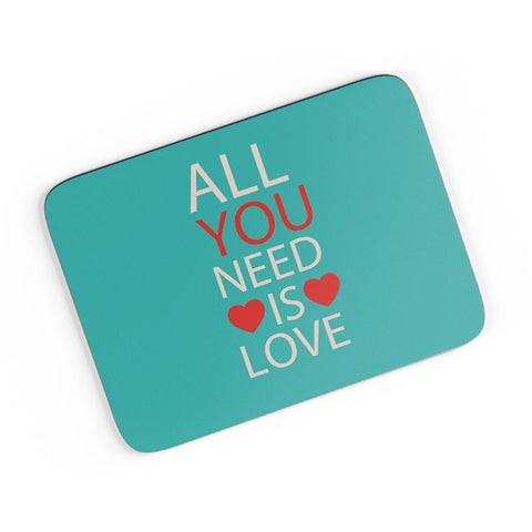 All You Need Is Love A4 Mousepad Online India