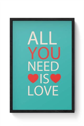 Framed Posters Online India | All You Need Is Love Laminated Framed Poster Online India