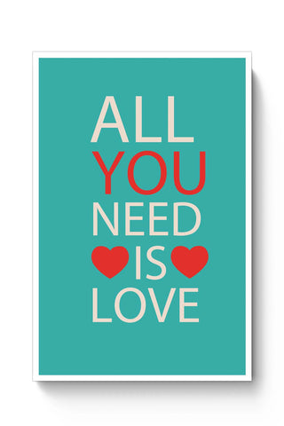 Posters Online | All You Need Is Love Poster Online India | Designed by: Vaibhav Designs
