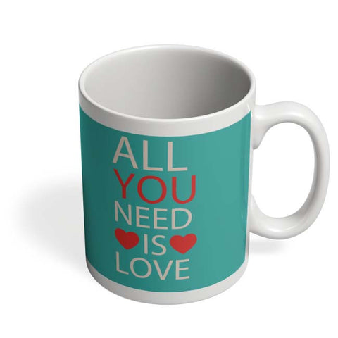 Coffee Mugs Online | All You Need Is Love Mug Online India