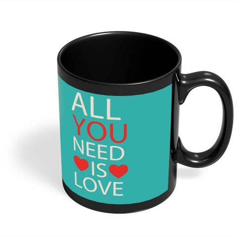 Coffee Mugs Online | All You Need Is Love Black Coffee Mug Online India