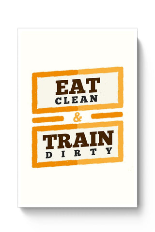 Posters Online | Eat Clean And Train Dirty Poster Online India | Designed by: Vaibhav Designs
