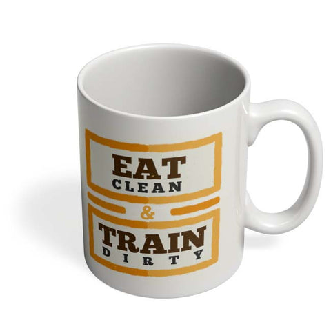 Coffee Mugs Online | Eat Clean And Train Dirty Coffee Mug Online India