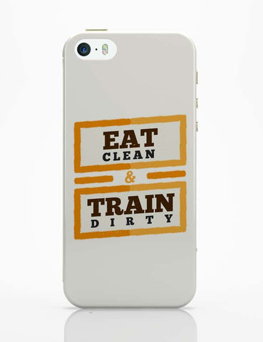 iPhone 5 / 5S Cases & Covers | Eat Clean And Train Dirty iPhone 5 / 5S Case Cover Online India