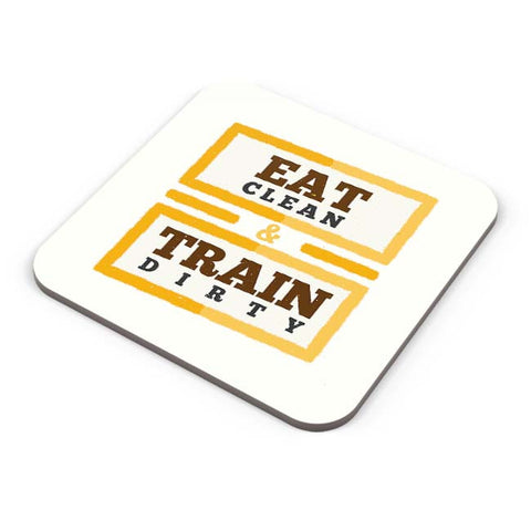 Buy Coasters Online | Eat Clean And Train Dirty Coasters Online India | PosterGuy.in
