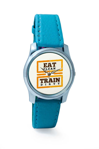 Women Wrist Watch India | Eat Clean And Train Dirty Wrist Watch Online India