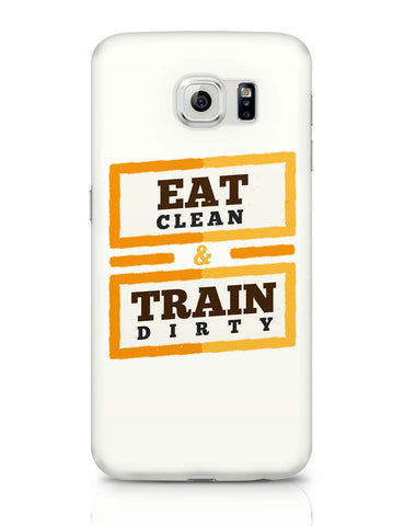 Samsung Galaxy S6 Covers | Eat Clean And Train Dirty Samsung Galaxy S6 Case Covers Online India