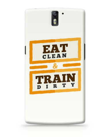 OnePlus One Covers | Eat Clean And Train Dirty OnePlus One Case Cover Online India