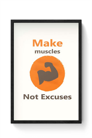 Framed Posters Online India | Make Muscles Not Excuses Framed Poster Online India