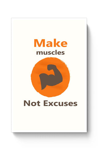 Posters Online | Make Muscles Not Excuses Poster Online India | Designed by: Vaibhav Designs
